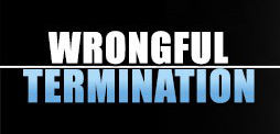 Wrongful Termination Lawyer - Do I have a case?