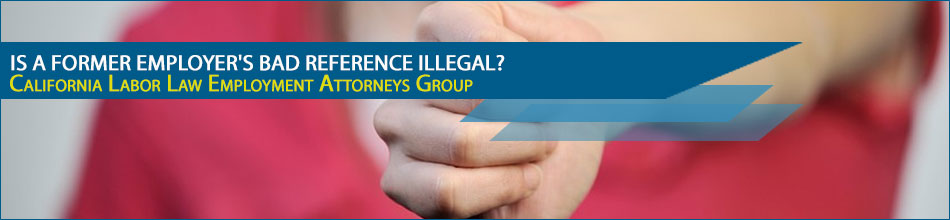 Is a Former Employer's Bad Reference Illegal?