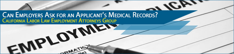 Can Employers Ask for an Applicant's Medical Records