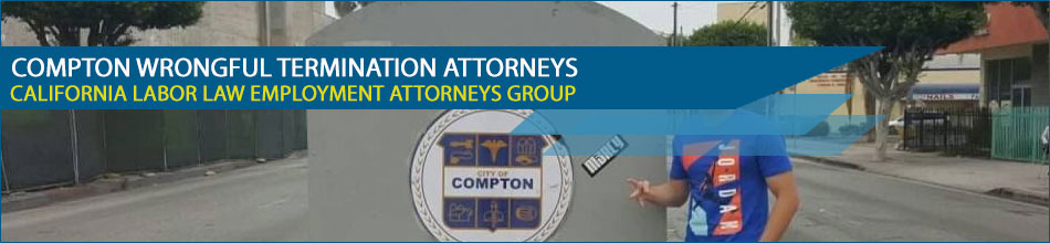 Compton Wrongful Termination Attorneys