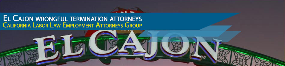 El Cajon wrongful termination attorneys