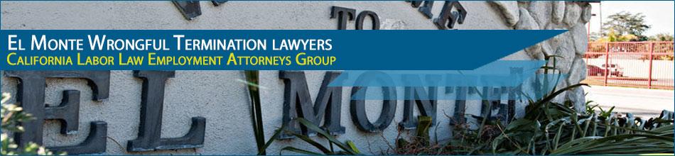 El Monte Wrongful Termination lawyers