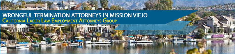 Mission Viejo Wrongful Termination Lawyers