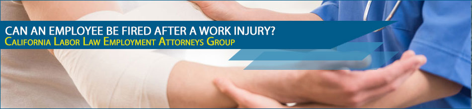 Can an Employee Be Fired After a Work Injury?