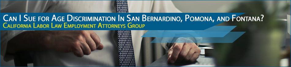 Age Discrimination Attorney in San Bernardino, Pomona, and Fontana