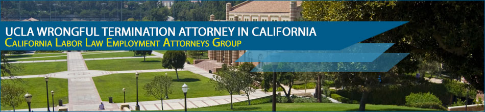 UCLA Wrongful Termination Attorney in California