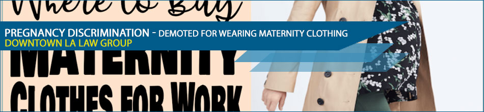 Employer demoted me for wearing maternity clothing