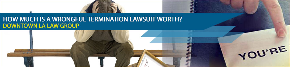 How much is a wrongful termination lawsuit worth?