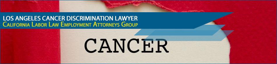 Cancer Discrimination Lawyer - Los Angeles