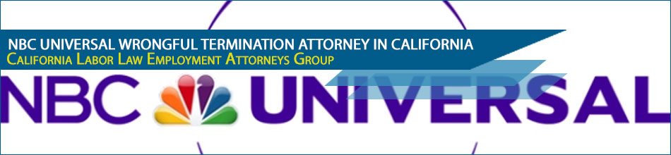 NBC Universal Wrongful Termination Attorney in California