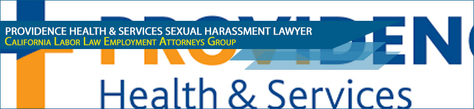 Los Angeles Providence Health & Services Sexual Harassment Lawyer