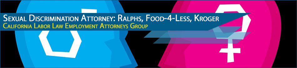 Ralphs, Food 4 Less, or Kroger Sexual Harassment Attorney in California