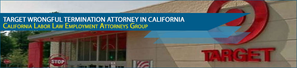 Target Wrongful Termination Attorney in California