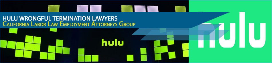 Hulu Wrongful Termination Lawyers