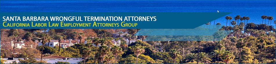 Santa Barbara Wrongful Termination Attorneys