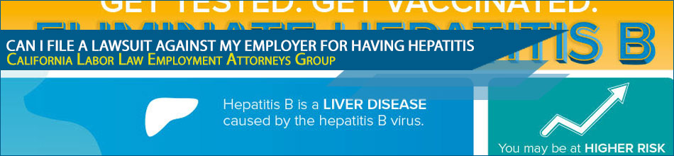 Can I file a lawsuit against my employer for having hepatitis A, B, or C?