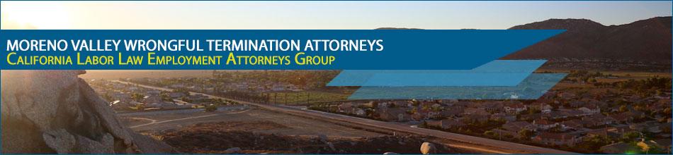 Moreno Valley Wrongful Termination Attorneys