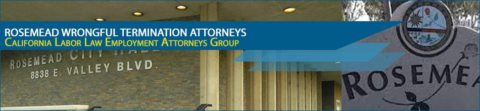 Rosemead wrongful termination attorneys