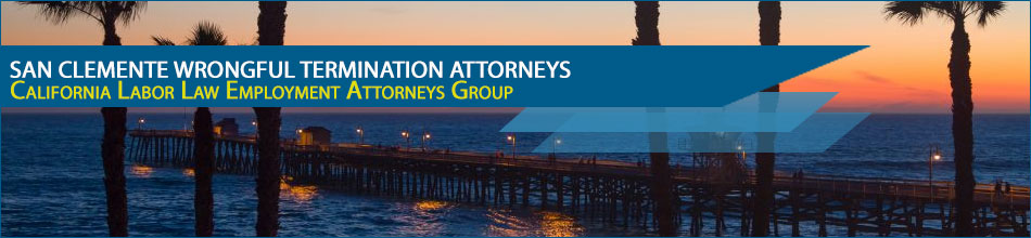 San Clemente wrongful termination attorneys
