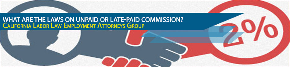 What are the laws on unpaid or late-paid commission?