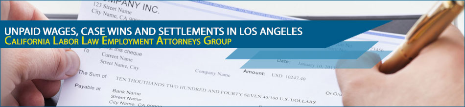 Unpaid wages, case wins and settlements in Los Angeles