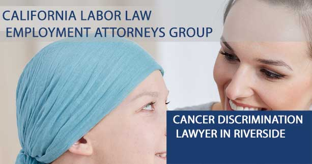 Cancer Discrimination Lawyer in Riverside