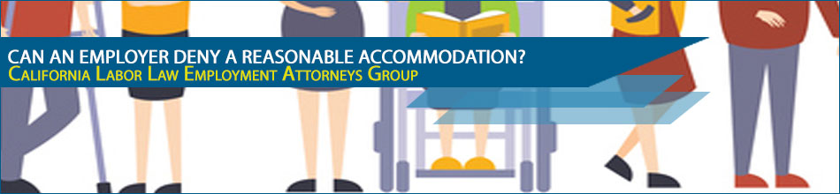 Can an Employer Deny a Reasonable Accommodation?