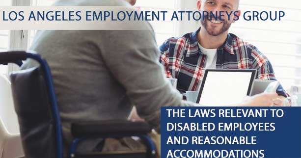 The Laws Relevant to Disabled Employees and Reasonable Accommodations
