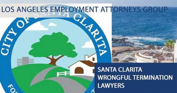 Santa Clarita Wrongful Termination Lawyers