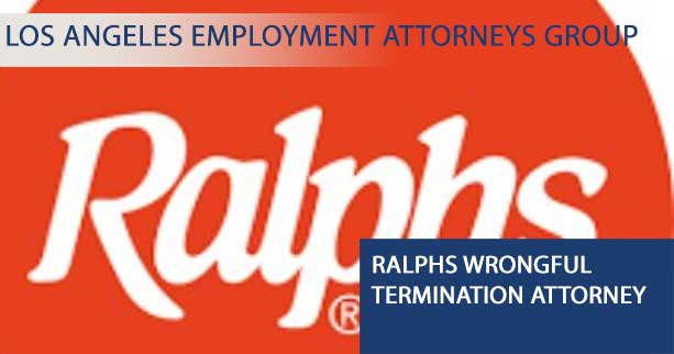 Los Angeles Kroger Wrongful Termination Lawyer