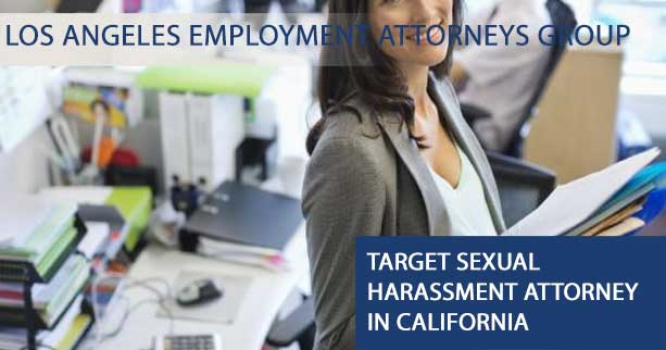 Target Sexual Harassment Attorney in California