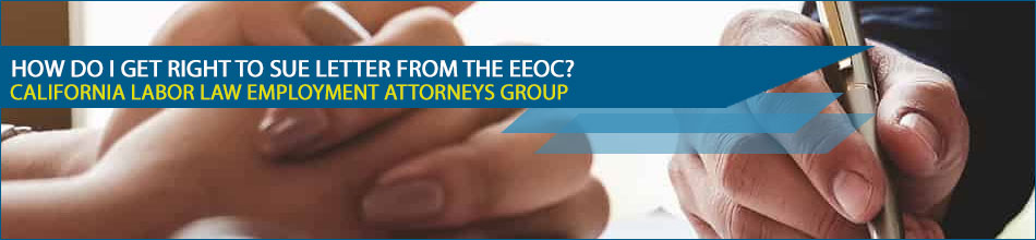 How Do I Get Right to Sue Letter from the EEOC?