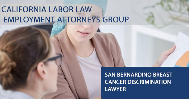 San Bernardino Breast Cancer Discrimination Lawyer