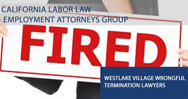Westlake village wrongful termination lawyers