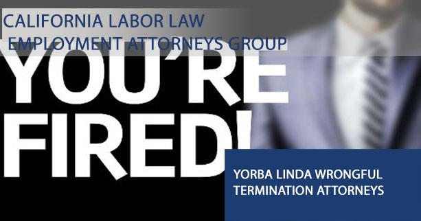 Yorba Linda wrongful termination attorneys