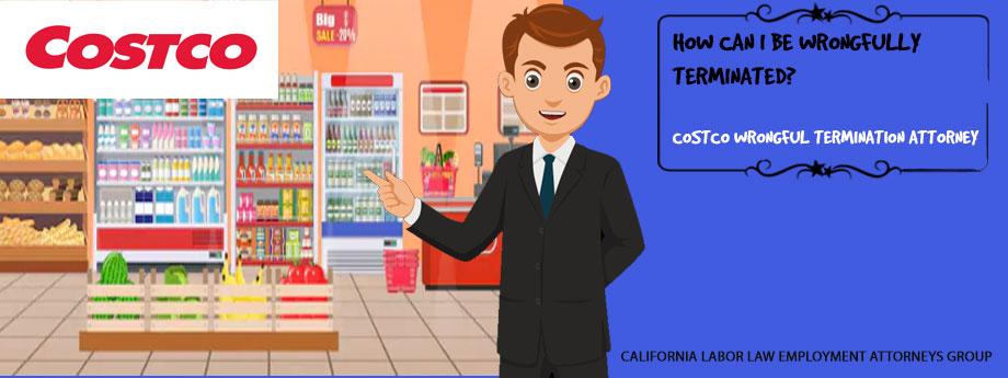 Costco Wrongful Termination Attorney in California