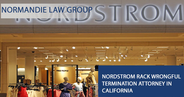 Nordstrom Rack Wrongful Termination Attorney in California