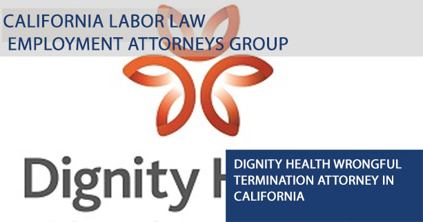 Dignity Health Wrongful Termination Attorney in California