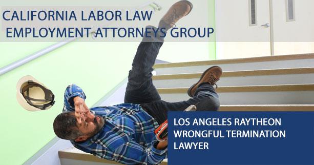 Los Angeles Raytheon Wrongful Termination Lawyer
