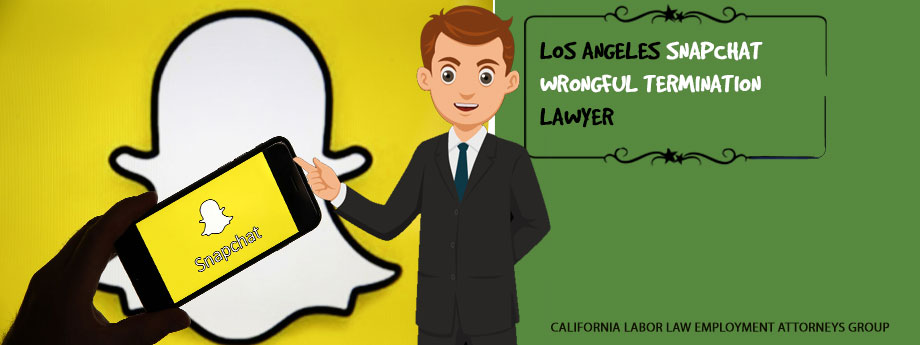 Los Angeles Snapchat Wrongful Termination Lawyer