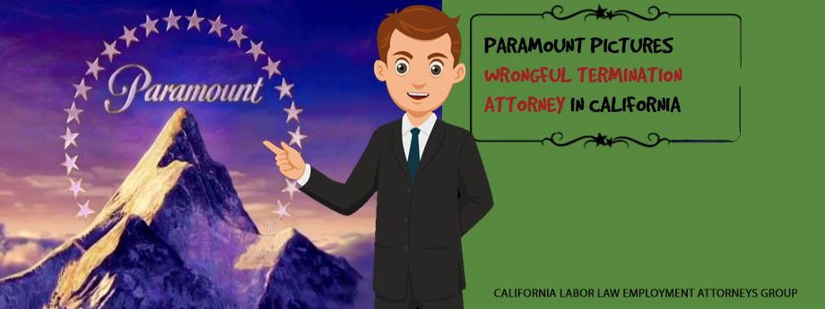 Paramount Pictures Wrongful Termination Attorney in California