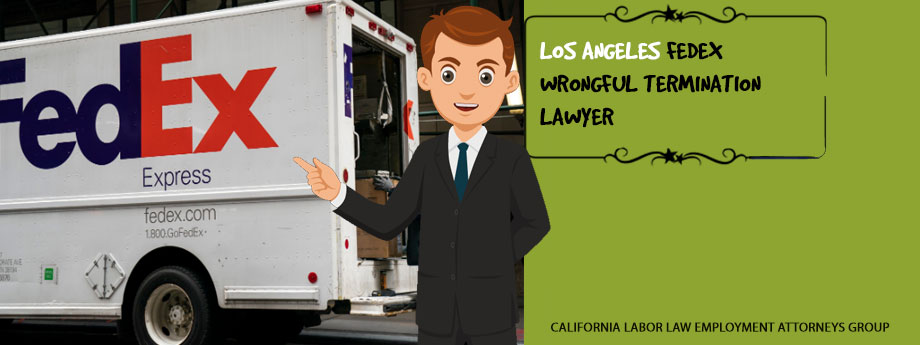 Los Angeles Fedex Wrongful Termination Lawyer