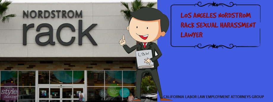Los Angeles Nordstrom Rack Sexual Harassment Lawyer
