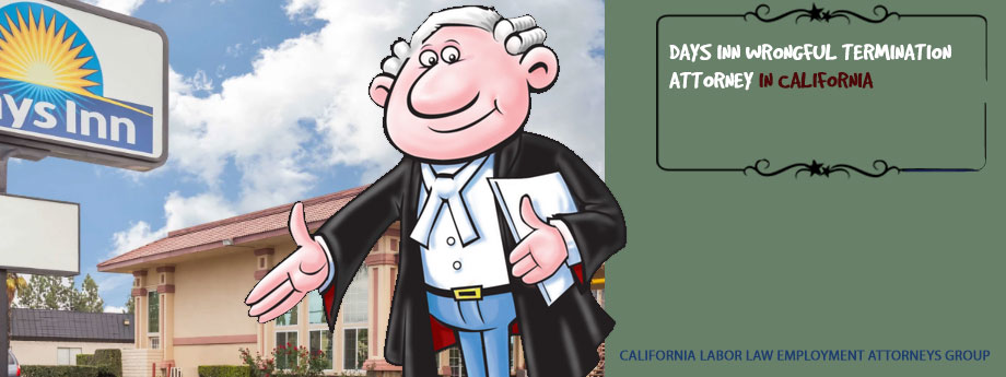 Days Inn Wrongful Termination Attorney in California