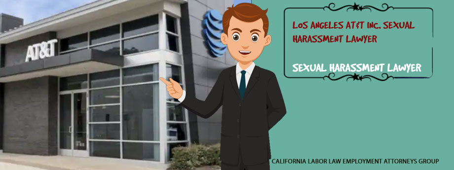 Los Angeles AT&T Inc. Sexual Harassment Lawyer