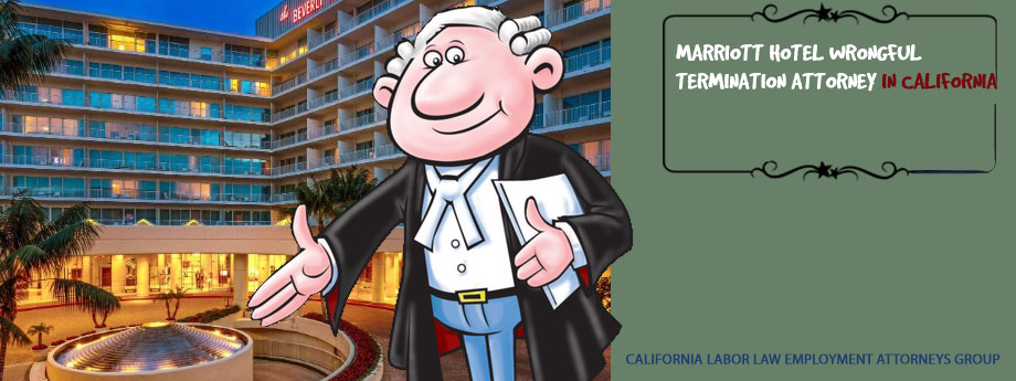 Marriott Hotel Wrongful Termination Attorney in California