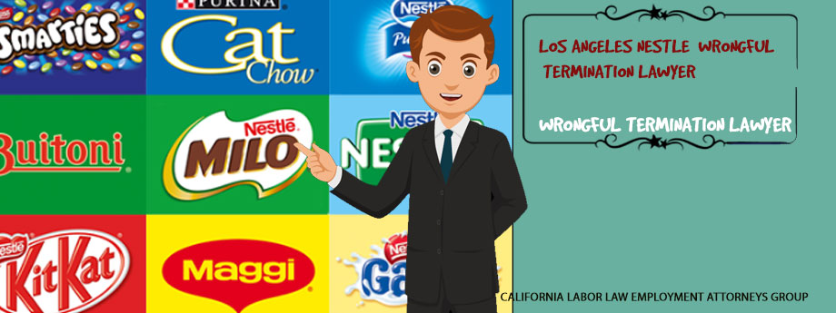 Los Angeles Nestlé Wrongful Termination Lawyer