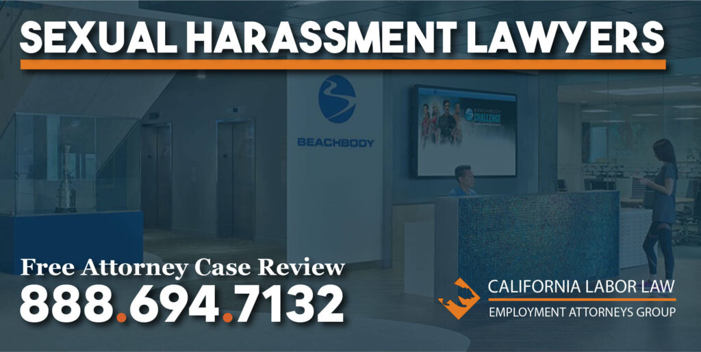 Beachbody Sexual Harassment Attorney in California lawyers lawsuit justice fair sue