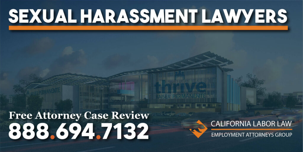 Kaiser Permanente Sexual Harassment Attorney in California lawyers sue compensation hurt liability