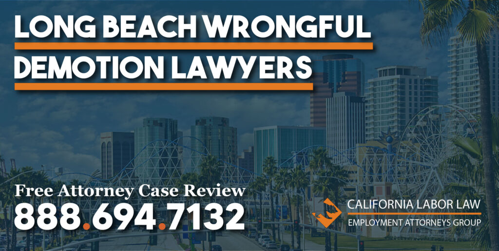 Long Beach Wrongful Demotion Attorneys Wrongful Demotion Lawsuit attorney sue compensation